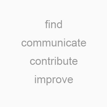 find, communicate, contribute, improve