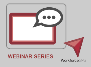 Workforce GPS Webinar Series